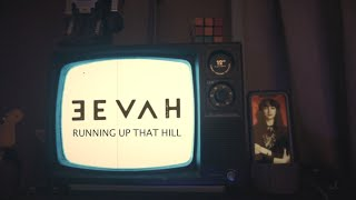Running Up That Hill - Kate Bush (EEVAH Cover)