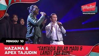 Fantasia Bulan Madu & Langit dan Bumi - Hazama & Apex Tajudin l Minggu 10 | Mentor Milenia 2019