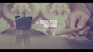 the DEDICATED NOTHING - When we were kings (Official clip)