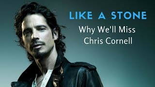 Like A Stone: Why We'll Miss Chris Cornell