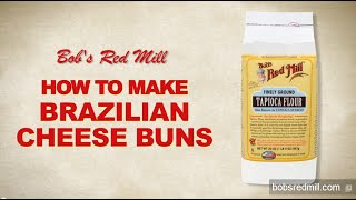 Tapioca Flour | Brazilian Cheese Buns Recipe | Bob