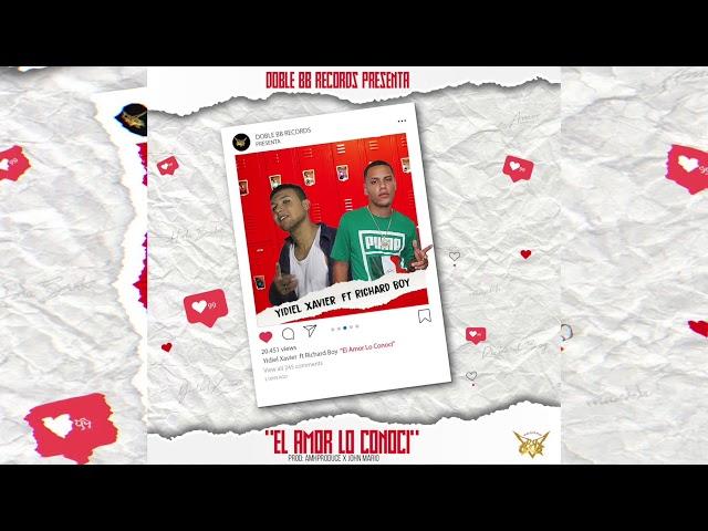 Yidiel Xavier ft. Richard Boy El Amor Lo Conocí