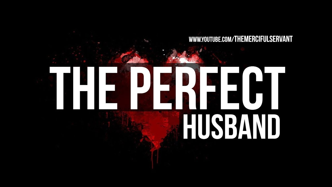 The Perfect Husband Muhammad Saw Youtube