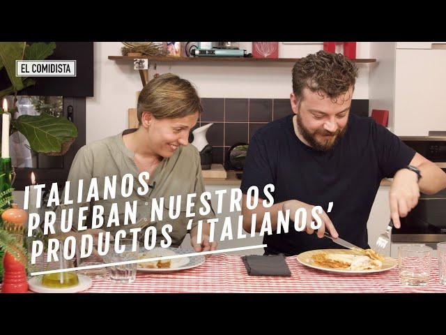 EL COMIDISTA | ¿Qué piensan los italianos de los productos 'italianos' españoles?