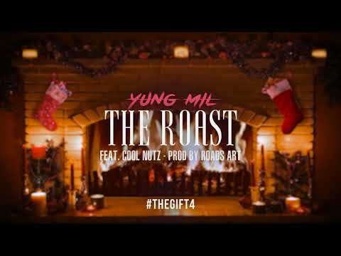 Yung Mil - The Roast Ft.  Cool Nutz | #TheGift4