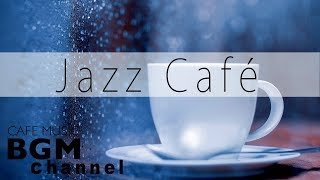 【Jazz Music】Relaxing Cafe Music - Smooth Jazz Music For Work, Study, Relax