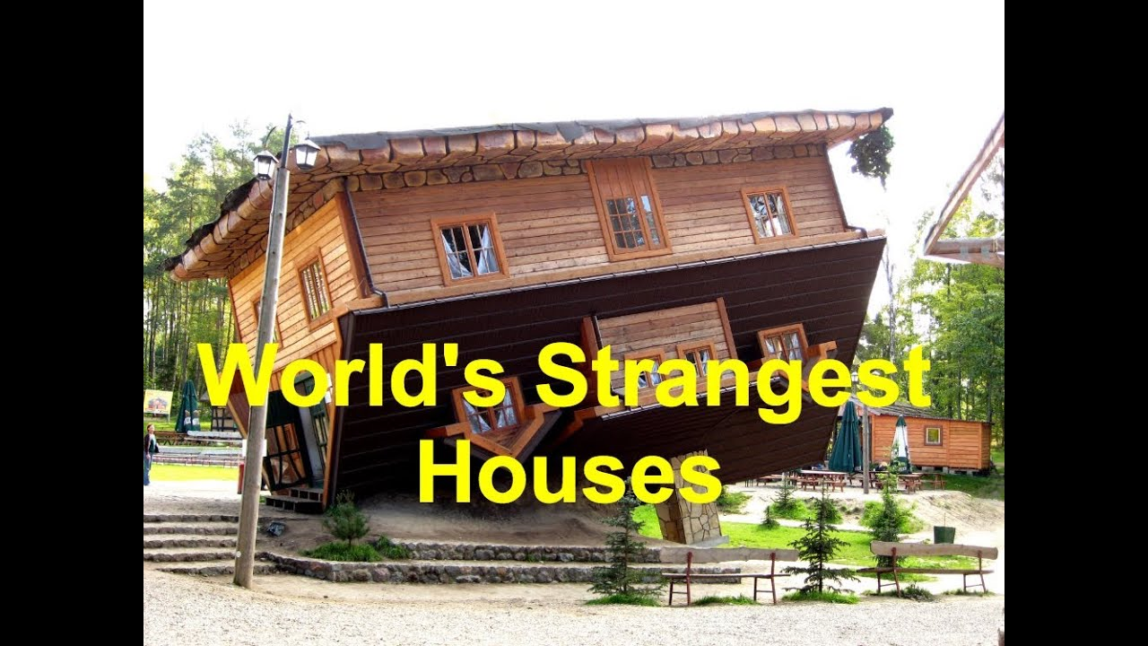 10 strangest houses in the world youtube for Top 10 beautiful houses