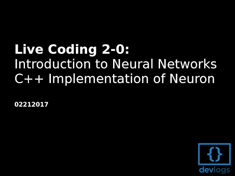 Live Coding 2-0: Neural Network in C++ (Intro + Neuron)