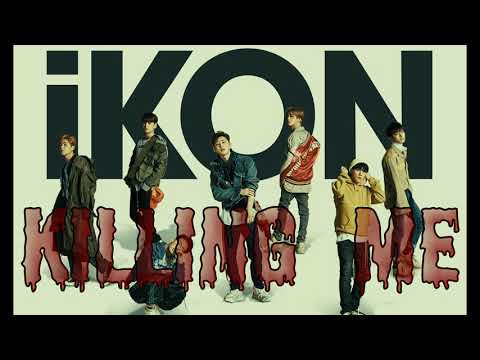 [Audio/MP3] IKON - Killing Me (주겠다)