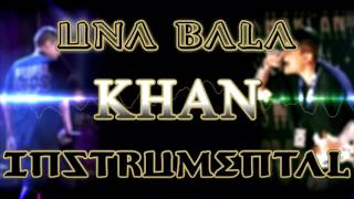 Khan Doble L - Una Bala [#3Remastered] (Instrumental)