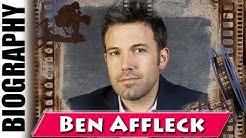 Ben Affleck - Biography and Life Story