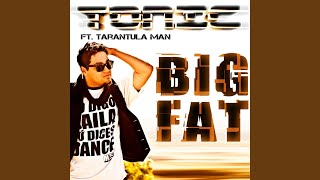 Big Fat (Radio Edit) feat. Tarantula Man