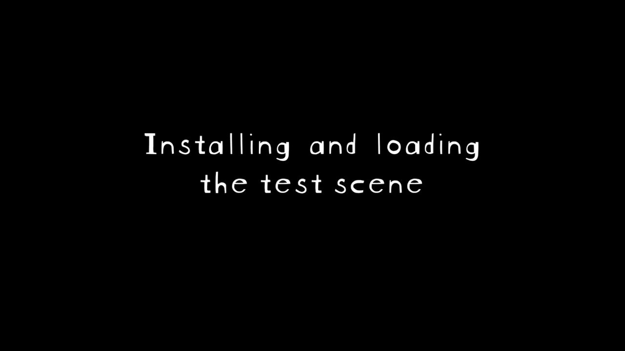 Installing and loading the test scene