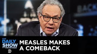 As a measles outbreak spreads across the U.S., Lewis Black lays into anti-vaxxer parents and proposes a solution for kids whose parents won't let them get ...
