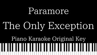 【Piano Karaoke Instrumental】The Only Exception / Paramore【Original Key】