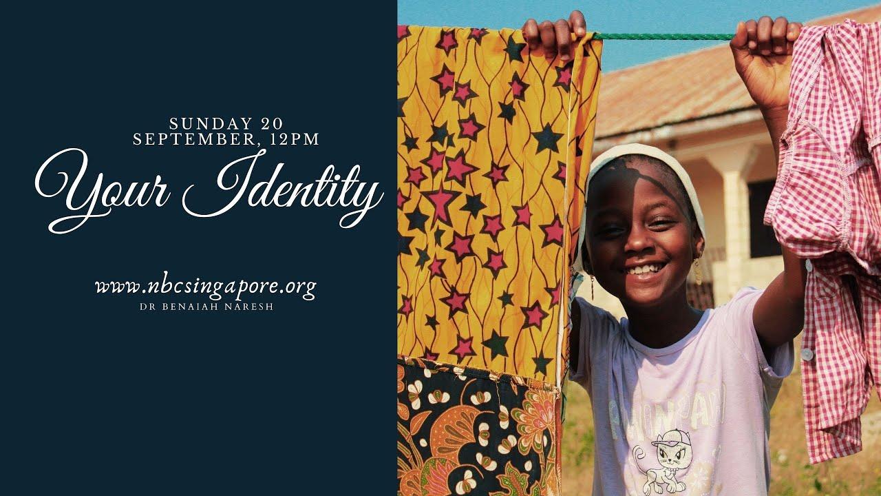 20 September English service: Your Identity ~ DR Benaiah Naresh