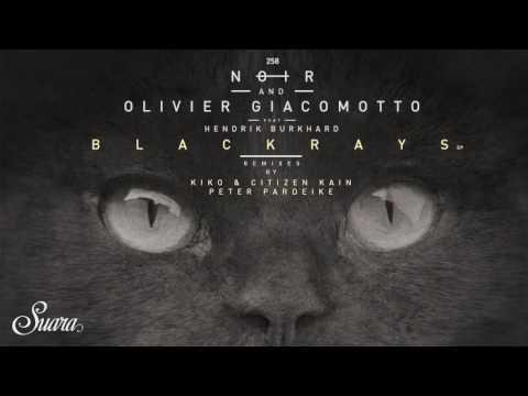 Noir & Olivier Giacomotto feat. Hendrik Burkhard - Blackrays (Kiko & Citizen Kain Remix)