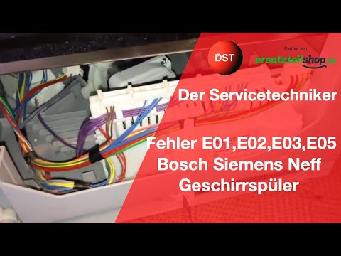E01, E02, E03 und E05 Siemens, Bosch, Neff Spülmachine/Fehler der Elektronik