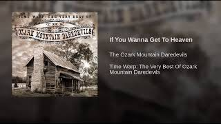 If You Wanna Get To Heaven ~ Ozark Mountain Daredevils Video