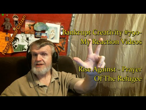 Rise Against - Prayer Of The Refugee : Bankrupt Creativity #790- My Reaction Videos