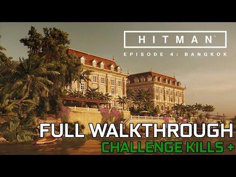 HITMAN Episode 4 Bangkok - FULL Walkthrough (Perfect Run) GTX1070 1080p60fps