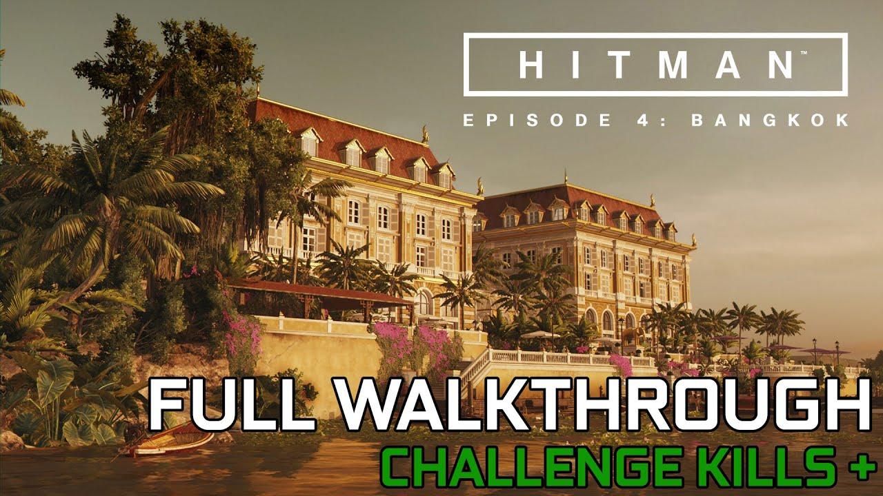 Hitman Episode 4 Bangkok Full Walkthrough Perfect Run Gtx1070