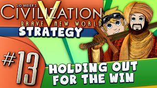 Civ5 Strategy Guide #13: Holding out for the Win