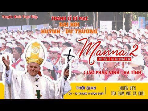 Thánh Lễ Bế Mạc Đại Hội Huynh - Dự Trưởng Giáo Phận Vinh - Hà Tĩnh 2019