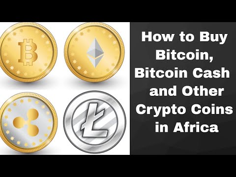 How To Buy Bitcoin, Bitcoin Cash And Other Crypto Coin  In Africa