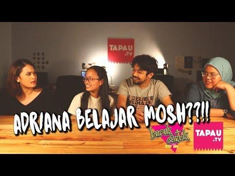ADRIANA BELAJAR MOSH!? - Buruk/Cantik x Tapau TV