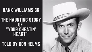 """Hank Williams Sr. The Haunting Story of """"Your Cheatin' Heart"""". Told by Don Helms"""
