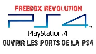 FREEBOX | OUVRIR LES PORTS PS4  | (NAT)  !
