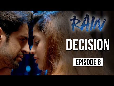 Rain | Episode 6 - 'Decision' | Priya Banerjee | A Web Series By Vikram Bhatt