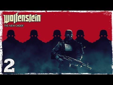Смотреть прохождение игры Wolfenstein: The New Order. #2: Просто сделай выбор.