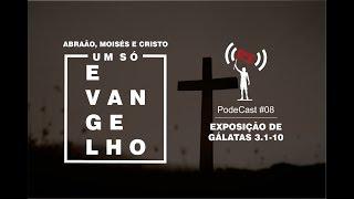 PodCast #06 - Gálatas 3.1-9: O Evangelho Segundo Abraão