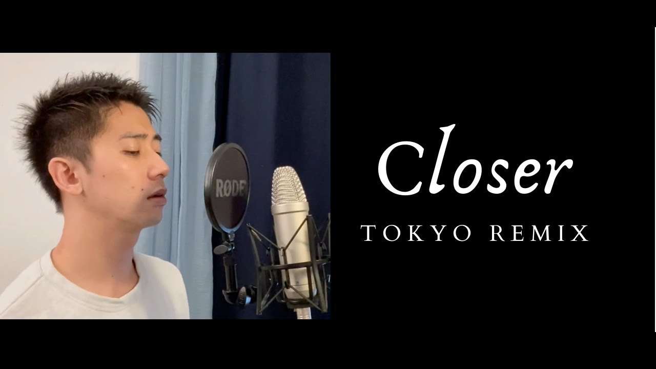 Closer (Tokyo Remix) - The Chainsmokers, Mackenyu Arata (cover)