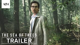 The Sea Of Trees | Official Trailer HD | A24 Video