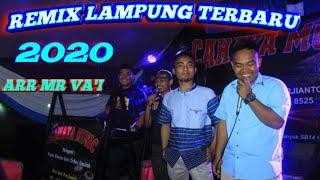 REMIX LAMPUNG TERBARU 2020 // ARR MR VA'I