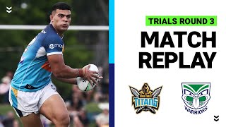 Titans v Warriors   Trials Round 3 2021   Full Match Replay   NRL