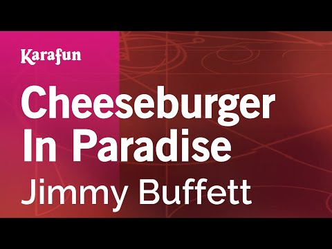 Karaoke Cheeseburger In Paradise - Jimmy Buffett *