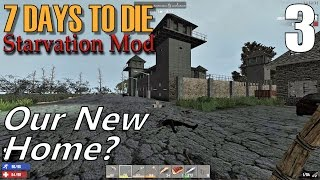 7 Days to Die - Starvation Mod | EP 3 | Our New Home? | Multiplayer (S3)