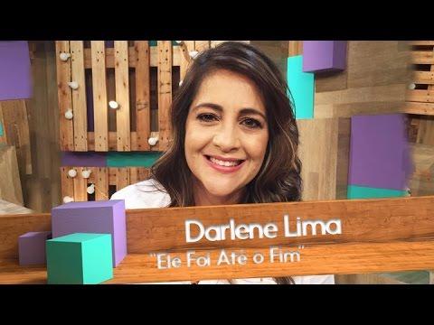 Darlene Lima - Ele Foi Até o Fim