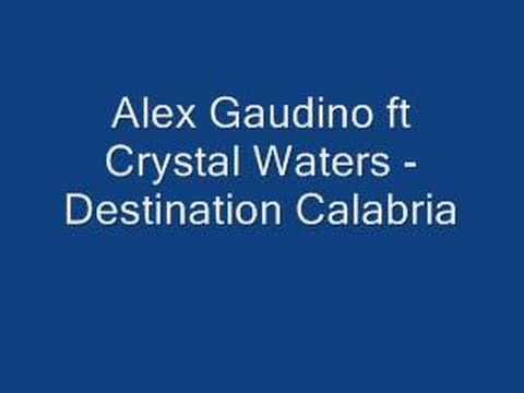 Alex Gaudino ft Crystal Waters - Destination Calabria