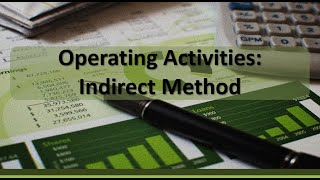 Financial Accounting: Operating Activities – Indirect Method