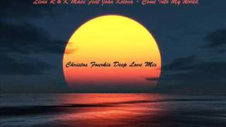 Livin R & K Mass Feat Joan Kolova - Come Into My World (Christos Fourkis Deep Love Mix)