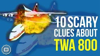 10 Scary Clues about TWA 800