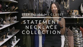 Step Inside My Closet: Statment Necklace Collection