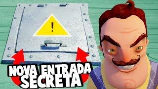 APARECEU UMA ENTRADA SECRETA?! O PESADELO DO VIZINHO! | Hello Neighbor