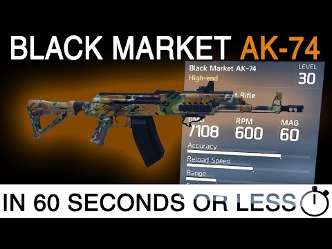 Tom Clancys: The Division | Black Market AK-74 BEST High End Weapon??? | in 60 Seconds or Less