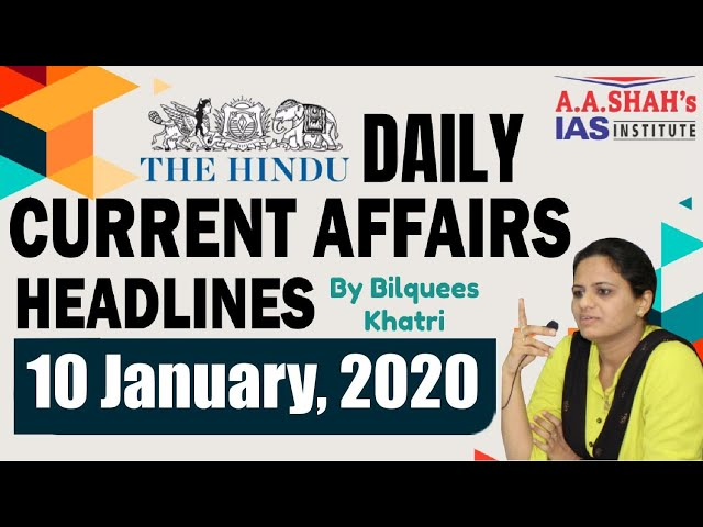 IAS Daily Current Affairs 2020 | The Hindu Analysis by Mrs Bilquees Khatri (10 January 2020 )